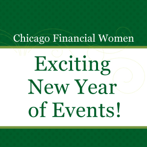 Chicago Financial Women Exciting New Year of Events!
