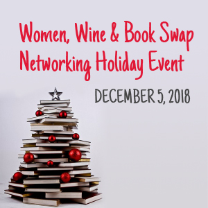 Past Event: December 5 - Women, Wine & Book Swap Networking Holiday Event