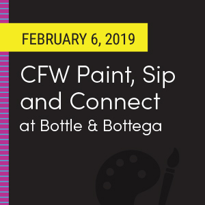 Past Event: February 6 - CFW Paint, Sip and Connect at Bottle & Bottega
