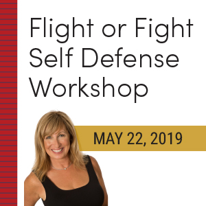 Past Event: May 22 - Fight or Flight Self Defense Workshop