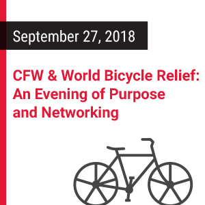 Past Event: September 27 - CFW & World Bicycle Relief: An Evening of Purpose and Networking