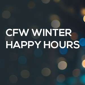 Past Event: CFW WINTER 2019 HAPPY HOURS