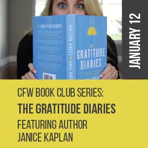 January 12 - CFW Book Club Series: The Gratitude Diaries Featuring Author Janice Kaplan