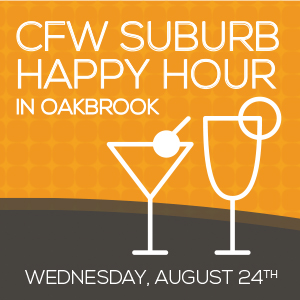 Past Event - CFW Suburb Happy Hour in Oakbrook - August 24